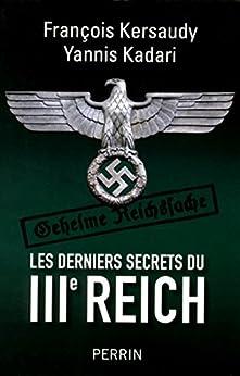 Les derniers secrets du IIIe Reich par [KADARI, Yannis, KERSAUDY, François]