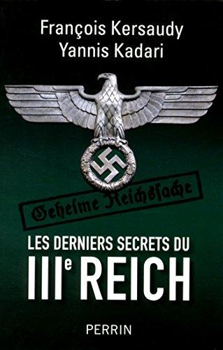 Les derniers secrets du IIIe Reich: 2 par Yannis KADARI