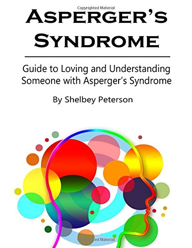 Aspergers Syndrome: Guide to Loving and Understanding Someone with Asperger's Syndrome
