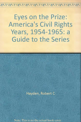Eyes on the prize: America's civil rights years, 1954-1965 : a guide to the series