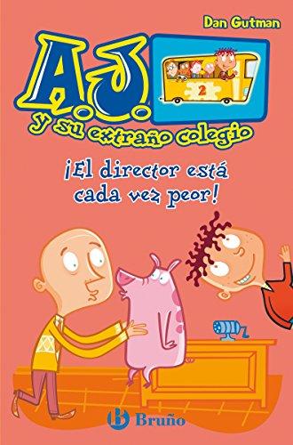 ¡El director está cada vez peor! (Castellano - A Partir De 6 Años - Personajes Y Series - A.J. Y Su Extraño Colegio) por Dan Gutman