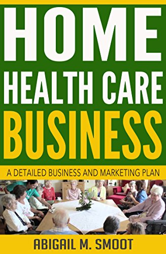 Home Health Care Business: A Detailed Business and Marketing Plan (English Edition)