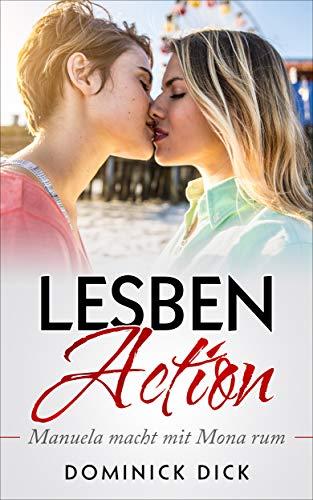 Lesben Action: Manuela macht mit Mona rum (German Edition) por Dominik Dick
