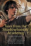 Tales from the Shadowhunter Academy: Clare Cassandra: The Mortal Instruments