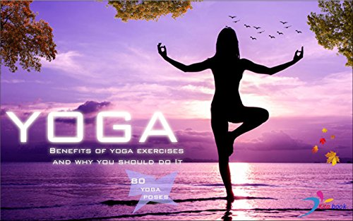 Yoga At Home Easy Learning Yoga With 80 Poses Yoga For All Body Types 11 Yoga Poses For Stress Anxiety Relief Weight Loss Hatha Yoga Illustrated Free Mind Body Books