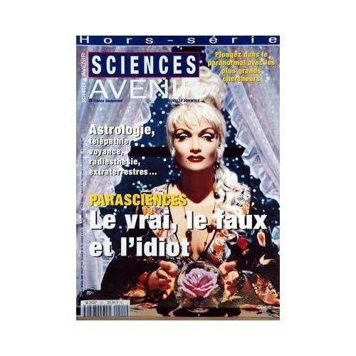 SCIENCES ET AVENIR N° 101 du 01-06-1995 LE PARANORMAL ET LES CHERCHEURS - ASTROLOGIE - VOYANCE - TELEPATHIE - PARASCIENCES - LE VRAI - LE FAUX ET L'IDIOT