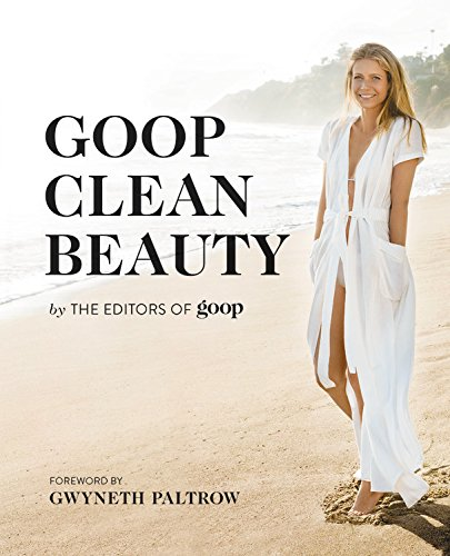 Goop Clean Beauty por From the Editors of Goop