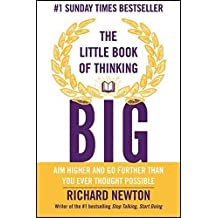 The Little Book of Thinking Big by Richard Newton (2014-12-22)