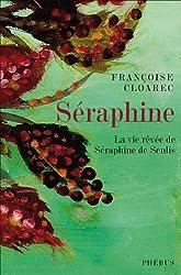 Séraphine: La vie rêvée de Séraphine de Senlis