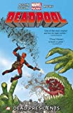 Deadpool - Volume 1: Dead Presidents (Marvel Now)