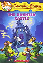 The Haunted Castle: 46 (Geronimo Stilton)
