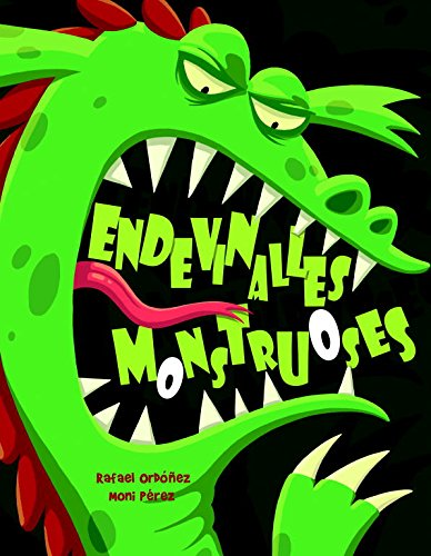 Endevinalles monstruoses (Endevina endevinalla) por Rafael Ordonez