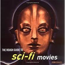 The Rough Guide to Sci-Fi Movies 1 by John Scalzi (October 17,2005)