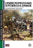 L'esercito prussiano di Federico il Grande-The prussian army of Frederick The Great. Ediz. italiana e inglese: Volume 28