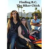 Finding B.C. The Biker Chick by Bobbie Atchison