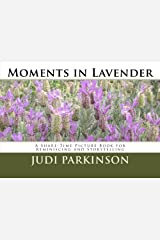 Moments in Lavender: A Share-Time Picture Book for Reminiscing and Storytelling Copertina flessibile