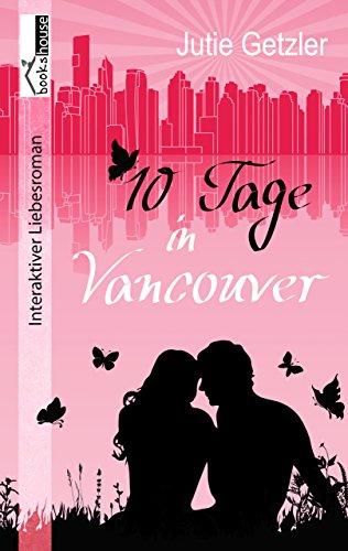 10 Tage in Vancouver von [Getzler, Jutie]