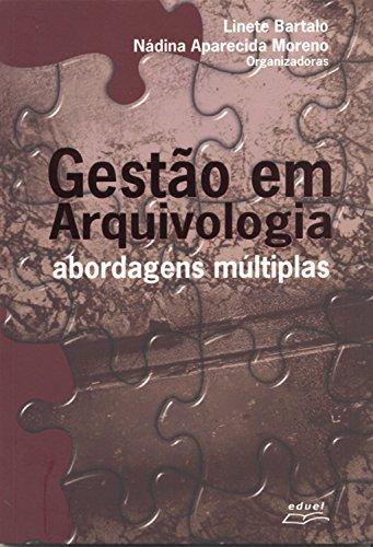 Gestão em arquivologia: Abordagens múltiplas (Portuguese Edition) por Regina Maria Marteleto
