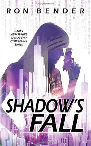 Shadow's Fall: New White Sands City Cyberpunk Book 1 -