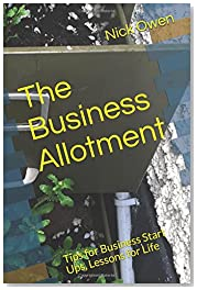 The Business Allotment: Tips for Business Start Ups, Lessons for Life