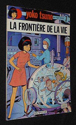 Yoko Tsuno, T7 : La Frontière de la vie (EO) par Leloup Roger (Cartonné)