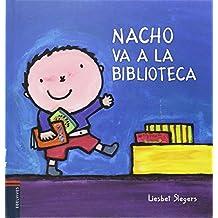 Nacho va a la biblioteca (COLECCION NACHO Y LAURA)