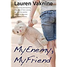 My Enemy, My Friend: The touching and inspirational true story of how a young girl used her positive attitude  to overcome debilitating Arthritis (English Edition)