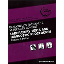 Blackwell's Five-minute Veterinary Consult: Laboratory Tests and Diagnostic Procedures: Canine and Feline PDA