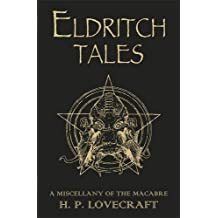 Eldritch Tales: A Miscellany of the Macabre by H.P. Lovecraft (2011-07-21)