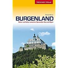 Burgenland: Natur und Kultur zwischen Neusiedler See und Alpen (Trescher-Reihe Reisen)