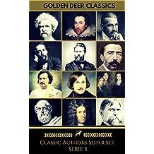 Classics Authors Super Set Serie 3 (Golden Deer Classics). (English Edition)