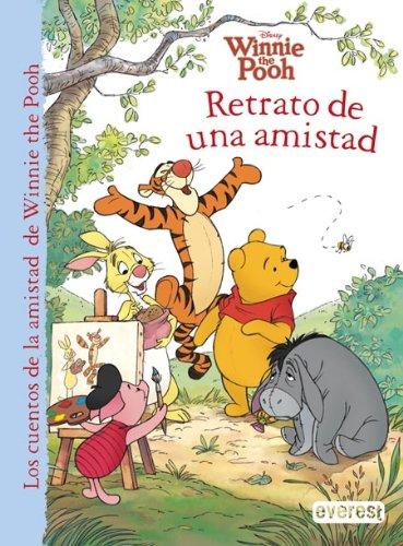 Winnie the Pooh. Retrato de una amistad (Los cuentos de la amistad de Winnie the Pooh)