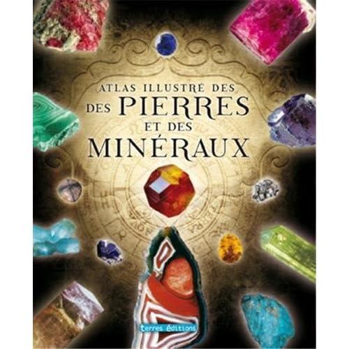 Atlas illustré des pierres et minéraux