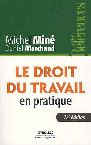 Le droit du travail en pratique par Michel Miné
