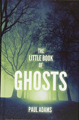 The Little Book of Ghosts par Paul Adams