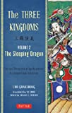 The Three Kingdoms, Volume 2: The Sleeping Dragon: The Epic Chinese Tale of Loyalty and War in a Dynamic New Translation (English Edition)