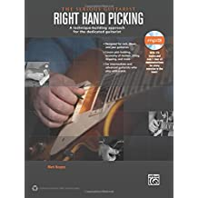 Right Hand Picking: A Technique-Building Approach for the Dedicated Guitarist