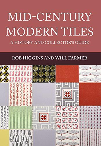 Mid century modern tiles a history and collectors guide ebook rob mid century modern tiles a history and collectors guide by higgins rob fandeluxe Gallery