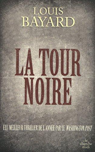 La Tour noire par Louis BAYARD