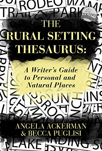The Rural Setting Thesaurus: A Writer's Guide to Personal and Natural Places (English Edition) por Angela Ackerman