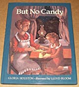 But No Candy by Gloria Houston (1992-10-21)