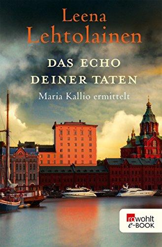Das Echo deiner Taten (Maria Kallio ermittelt 13)