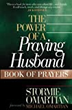 The Power of a Praying Husband: Book of Prayers