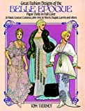 Great Fashion Designs of the Belle Epoque Paper Dolls in Full Color