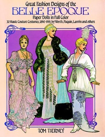 Epoque Belle Kostüm - Great Fashion Designs of the Belle Epoque Paper Dolls in Full Color