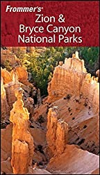 Frommer's Zion & Bryce Canyon National Parks (Park Guides) by Don Laine (2008-03-04)