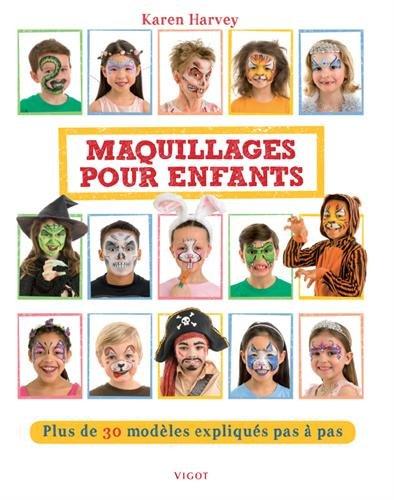 Maquillages pour enfants : Plus de 30 modèles expliqués pas à pas par Karen Harvey