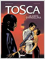 Tosca, tome 2 : Le Choix d'Angelina