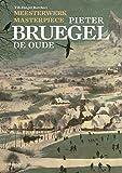 Meesterwerk / Masterpiece: Pieter Bruegel De Oude / Pieter Bruegel the Elder