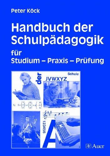 Handbuch der Schulpädagogik: für Studium - Praxis - Prüfung (Alle Klassenstufen)